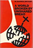 img - for A world broken by unshared bread book / textbook / text book
