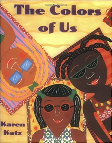 Children's book cover for The Colours of Us by Karen Katz for 18 children's books to teach children about social issues