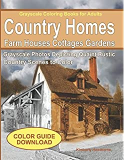Grayscale Coloring Books For Adults Country Homes Farm Houses Cottages Photos
