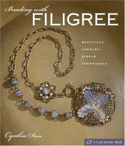 (Beading with Filigree: Beautiful Jewelry, Simple Techniques (Lark Jewelry)