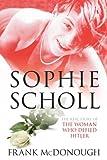 Sophie Scholl, Frank McDonough, 0752446754