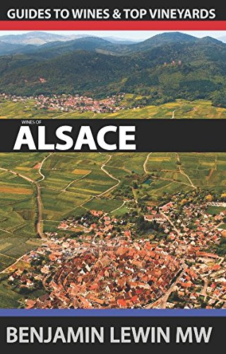 Wines of Alsace (Guides to Wines and Top Vineyards) Alsace Grand Cru Vineyards