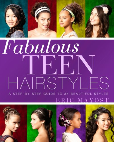 Fabulous Teen Hairstyles: A Step-by-Step Guide to 34 Beautiful Styles by imusti