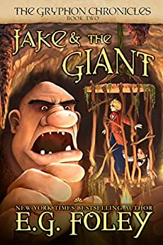 Jake & The Giant (The Gryphon Chronicles, Book 2) by [Foley, E.G.]