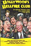 Hollywood's Hellfire Club: The Misadventures of John Barrymore, W.C. Fields, Errol Flynn and the Bundy Drive Boys