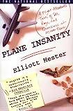 Plane Insanity, Elliott Neal Hester, 0312310064
