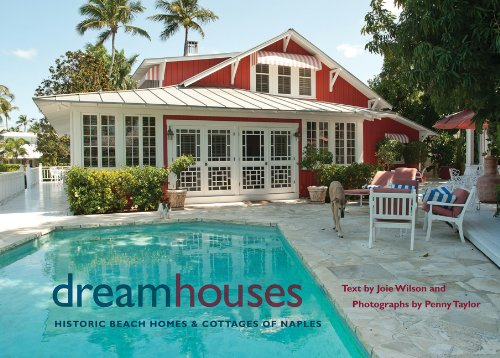 Dream Houses: Historic Beach Homes and Cottages of - Naples Fl In Stores