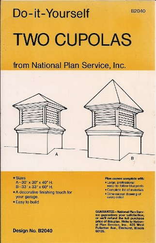 Do-it-yourself Two Cupolas (Easy to Build, Design No. B2040)