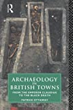 Archaeology in British Towns, Patrick Ottaway, 0415144205
