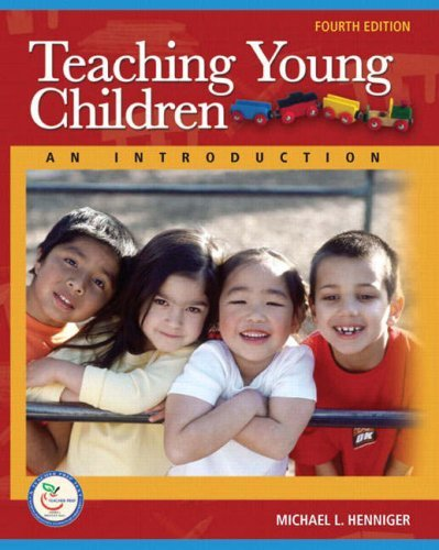 By Michael L. Henniger - Teaching Young Children: An Introduction: 4th (fourth) Edition
