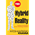 Hybrid Reality: Thriving in the Emerging Human-Technology Civilization (TED Books Book 15)