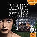 Une chanson douce | Livre audio Auteur(s) : Mary Higgins Clark Narrateur(s) : Bénédicte Charton
