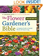 #8: The Flower Gardener's Bible: A Complete Guide to Colorful Blooms All Season Long: 400 Favorite Flowers, Time-Tested Techniques, Creative Garden Designs, and a Lifetime of Gardening Wisdom