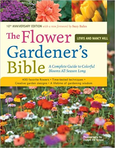 Merveilleux The Flower Gardeneru0027s Bible: A Complete Guide To Colorful Blooms All Season  Long: 400 Favorite Flowers, Time Tested Techniques, Creative Garden  Designs, ...