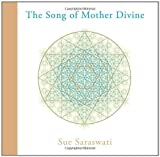 The Song of Mother Divine, Sue Merry and Sue Saraswati, 184409149X
