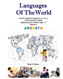 Languages of the World: A Multi-Lingual Introduction to Letters from Around the Globe (Volume 1)