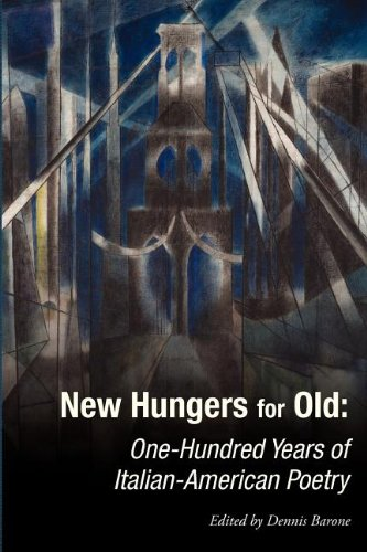 New Hungers for Old: One-Hundred Years of Italian-American Poetry pdf