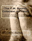 The E. M. Bounds Collection on Prayer, E. Bounds, 1494988321