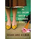 img - for { [ THE ICE CREAM QUEEN OF ORCHARD STREET ] } Gilman, Susan Jane ( AUTHOR ) Jun-10-2014 Hardcover book / textbook / text book