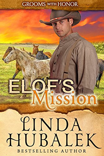 Elof's Mission (Grooms with Honor Book 9) by [Hubalek, Linda K.]