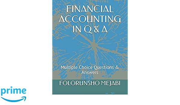 Amazon com: FINANCIAL ACCOUNTING IN Q & A: Multiple Choice