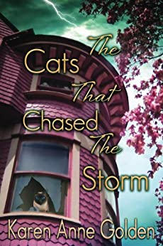 The Cats that Chased the Storm (The Cats that . . . Cozy Mystery Book 2) by [Golden, Karen Anne]