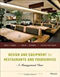 Design and Equipment for Restaurants and Foodservice, Chris Thomas and Costas Katsigris, 1118297741