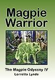 Magpie Warrior, Lorretta Lynde, 1450240321