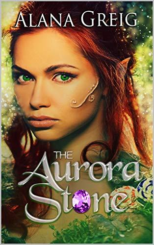 Aurora Stones (The Aurora Stone: The Orea Chronicles)