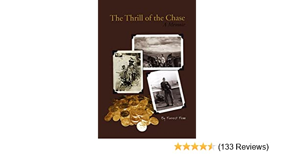 The Thrill of the Chase: Forrest Fenn: 9780967091785: Amazon