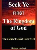 Seek Ye First the Kingdom of God, Nathaniel Rock, 0974939277