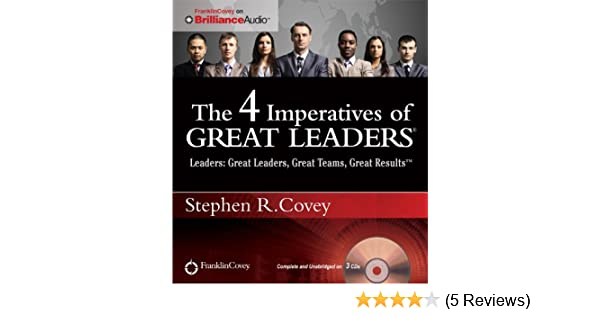 The 4 Imperatives Of Great Leaders Stephen R Covey 9781455893447