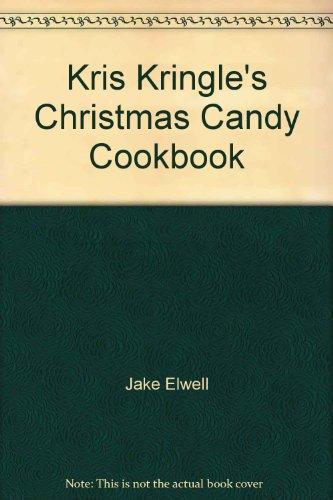 Kris Kringle's Christmas Candy Cookbook