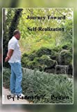 Journey Toward Self-Realization, Kenneth C. Brown, 1493177257
