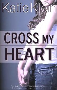 Cross My Heart by [Klein, Katie]