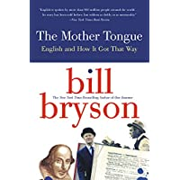 Image for The Mother Tongue - English And How It Got That Way