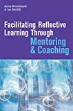 img - for Facilitating Reflective Learning through Mentoring and Coaching book / textbook / text book