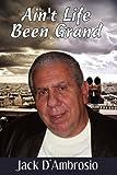 Ain't Life Been Grand, Jack D'Ambrosio, 1456003658