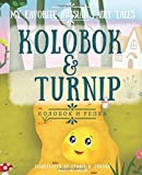 My Favorite Russian Fairy Tales Kolobok & Turnip: Bilingual Stories for Little Ones