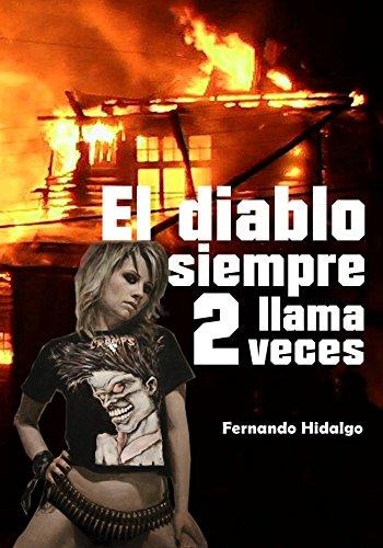 Descargar Libro El Diablo Siempre Llama 2 Veces Fernando Hidalgo Cutillas