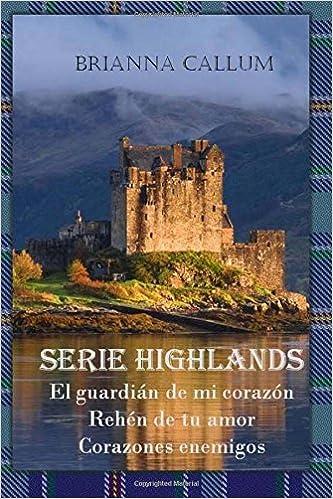 Tierras Altas: Trilogía Highlands completa: Amazon.es: Brianna Callum: Libros