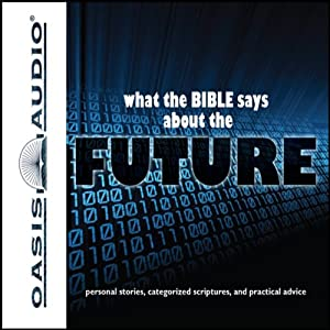 What the Bible Says About The Future Audiobook