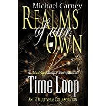 Time Loop: An Outcast Angels Fantasy & Science Fiction Tale (Realms Of Our Own)