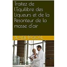 Traitez de l'Equilibre des Liqueurs et de la Pesanteur de la masse d'air (French Edition)