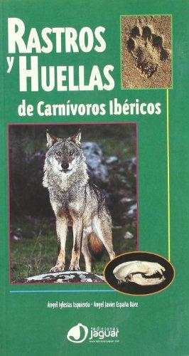 Descargar Libro Rastros Y Huellas De Carnívoros Ibéricos Ángel Iglesias