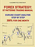 eBooks - Forex Strategy: ST Patterns Trading Manual, EUR/USD Chart Analysis Step by Step, 300% for One Month