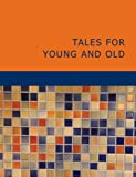 Tales for Young and Old, Various, 1434673995