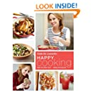 Happy Cooking: Make Every Meal Count ... Without Stressing Out