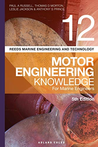 Reeds Vol 12 Motor Engineering Knowledge for Marine Engineers (Reeds Marine Engineering and Technology Series)