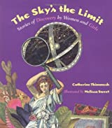 The Sky's the Limit: Stories of Discovery by Women and Girls